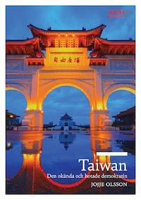 Taiwan - Den hotade och okända demokratin