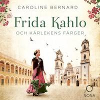 Frida Kahlo och kärlekens färger