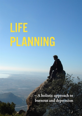 Life Planning: a holistic approach to burnout and depression