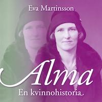 Alma – En kvinnohistoria