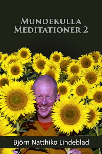 Mundekulla Meditationer 2