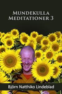 Mundekulla Meditationer 3