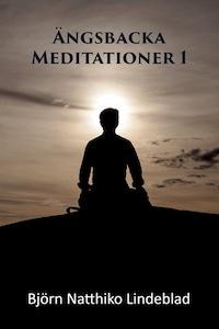 Ängsbacka Meditationer 1
