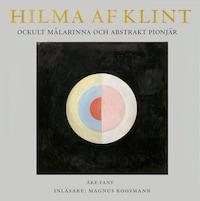 Hilma af Klint : Ockult målarinna och abstrakt pionjär