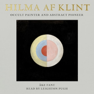 Hilma af Klint - Occult Painter And Abstract