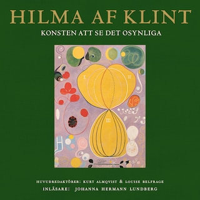 Hilma af Klint : Konsten att se det osynliga