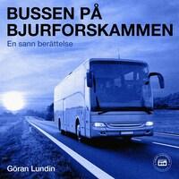 Bussen på Bjurforskammen - En sann berättelse