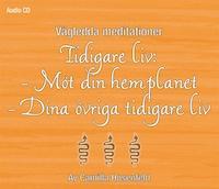 Vägledd meditation: Tidigare liv - möt din hemplanet och dina övriga tidigare liv
