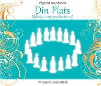 Vägledd meditation: Din Plats - möt ditt universella team!