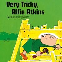 Very Tricky, Alfie Atkins