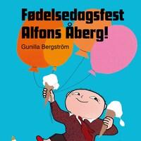 Fødelsedags fest, Alfons Åberg