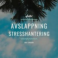 Avslappning - Stresshantering