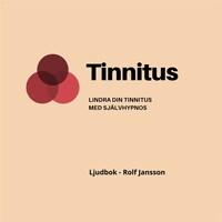 Tinnitus - Lindra din tinnitus med självhypnos
