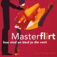 MasterFlirt - hoe vind en bind je die vent