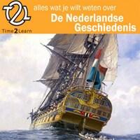 Alles wat je wilt weten over Nederlandse geschiedenis