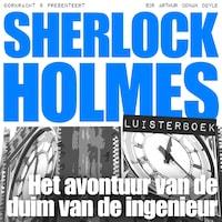 Sherlock Holmes - Het avontuur van de duim van de ingenieur