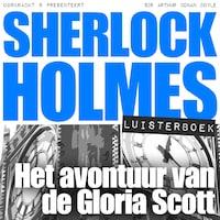 Sherlock Holmes - Het avontuur van de Gloria Scott