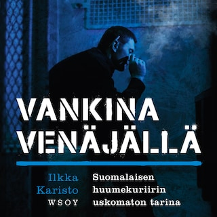 Vankina Venäjällä : suomalaisen huumekuriirin uskomaton tarina