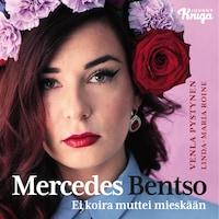 Mercedes Bentso : ei koira muttei mieskään