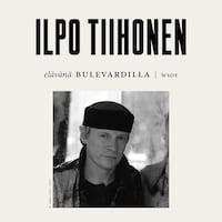 Elävänä Bulevardilla - Ilpo Tiihonen
