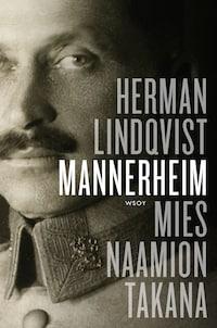 Mannerheim : mies naamion takana