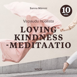 Loving kindness -meditaatio – 10 minuuttia