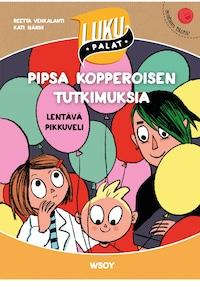 Pipsa Kopperoisen tutkimuksia : lentävä pikkuveli (e-äänikirja)