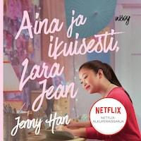 Aina ja ikuisesti, Lara Jean