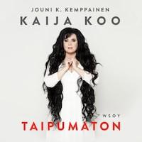 Kaija Koo - Taipumaton