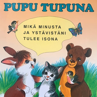 Pupu Tupuna - Mikä minusta ja ystävistäni tulee isona?
