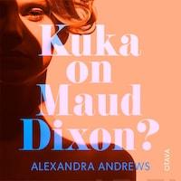 Kuka on Maud Dixon?