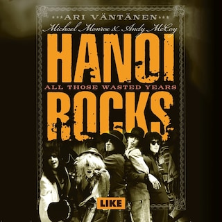 Hanoi Rocks - All Those Wasted Years