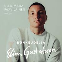 Rohkeudella Elina Gustafsson
