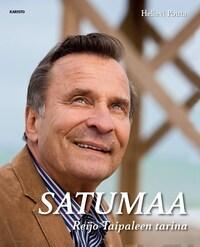 Satumaa - Reijo Taipaleen tarina