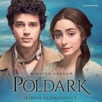 Poldark – Vihan vuorovedet