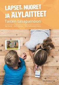 Lapset, nuoret ja älylaitteet - Taiten tasapainoon