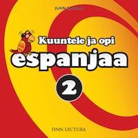 Kuuntele ja opi espanjaa 2