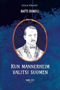 Kun Mannerheim valitsi Suomen