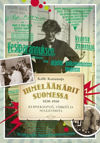 Ihmelääkärit Suomessa 1850-1950
