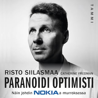 Paranoidi optimisti : näin johdin Nokiaa murroksessa