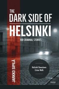 The Dark Side of Helsinki