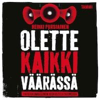 Olette kaikki väärässä : yhteiskunnallinen keskustelu Suomessa