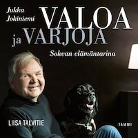 Valoa ja varjoja – Jukka Jokiniemi, sokean elämäntarina