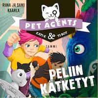 Peliin kätketyt. Pet Agents 4