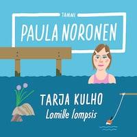 Tarja Kulho ‒ Lomille lompsis