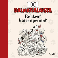Disney. 101 dalmatialaista. Rohkeat koiranpennut
