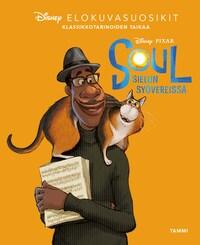 Disney Pixar. Soul - Sielun syövereissä. Elokuvasuosikit (e-äänikirja)