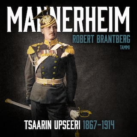 Mannerheim – Tsaarin upseeri 1867–1914