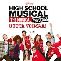 High School Musical. Uutta voimaa!