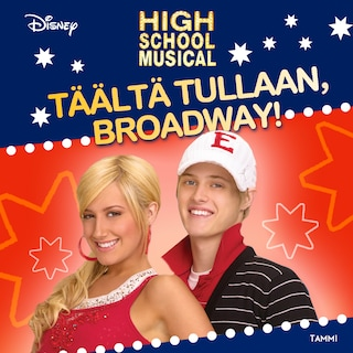 High School Musical. Täältä tullaan, Broadway!